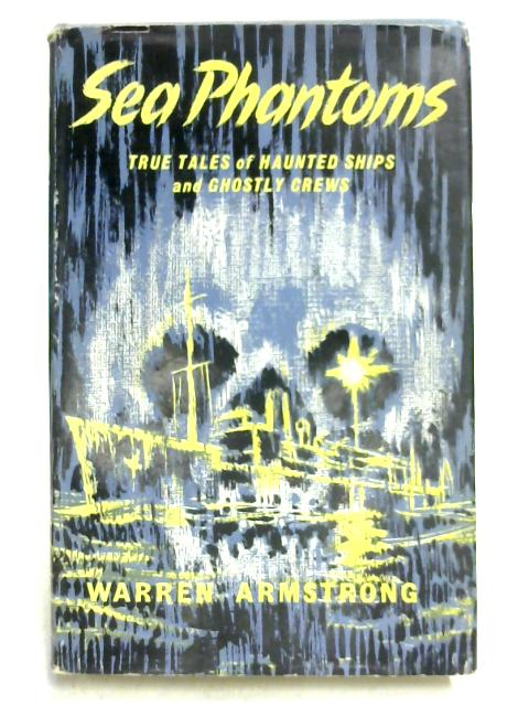 Sea Phantoms By Warren Armstrong