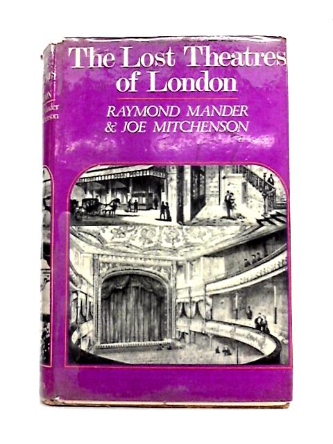 The Lost Theatres of London By Raymond Mander