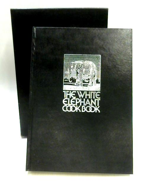 The White Elephant Cook Book By White Elephant Club
