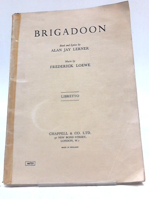 Brigadoon Libretto Play Script By Frederick Loewe Alan Jay Lerner