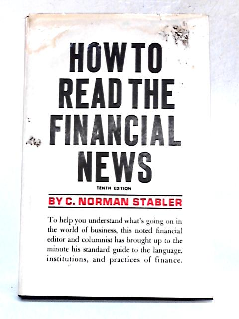 How to Read the Financial News By C. Norman Stabler