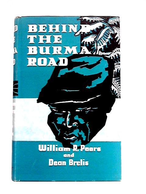 Behind the Burma Road By Peers and Brelis