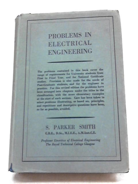 Problems In Electrical Engineering By S. Parker Smith