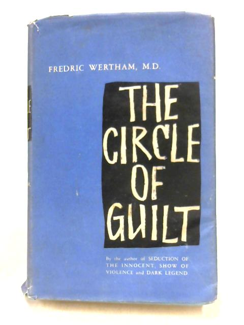 The Circle of Guilt By Fredric Wertham