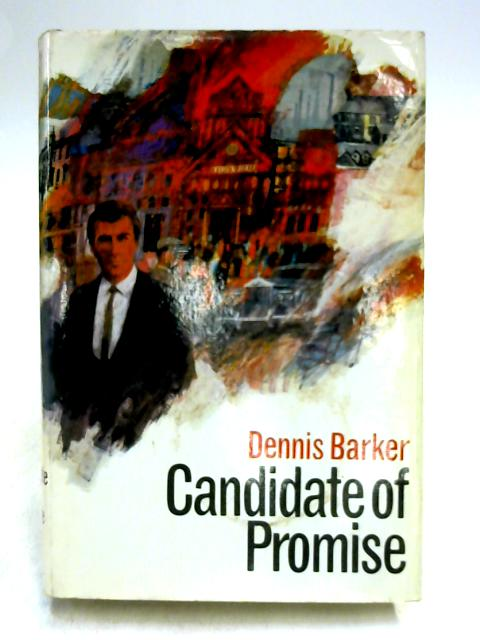 Candidate of Promise By Dennis Barker