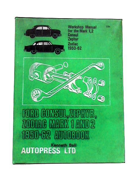 Ford Consul Zephyr Zodiac Mk 1 and Mk2 Autobook 1950-62 By Kenneth Ball