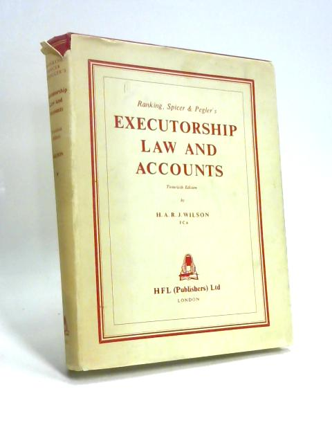 Executorship Law and Accounts By H A R J Wilson