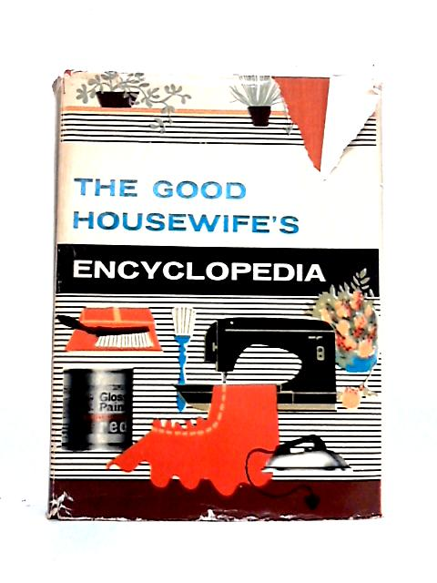 The Good Housewife's Encyclopedia by Pamela Fry (ed)