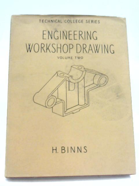 Engineering Workshop Drawing: Vol. 2 By H. Binns