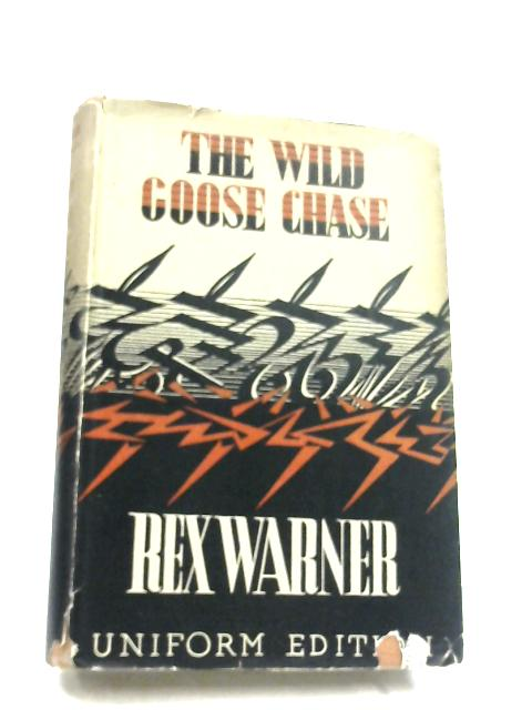 The Wild Goose Chase By Rex Warner