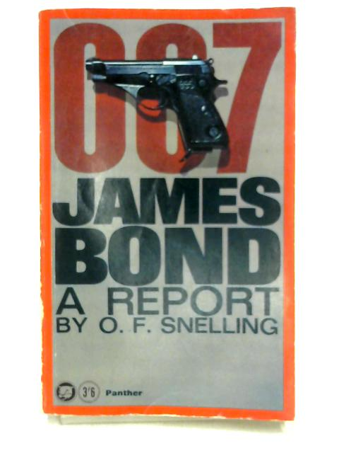 007 James Bond: A Report by O.F. Snelling