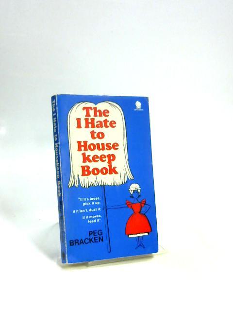 The I Hate to keep house book By Peg Bracken