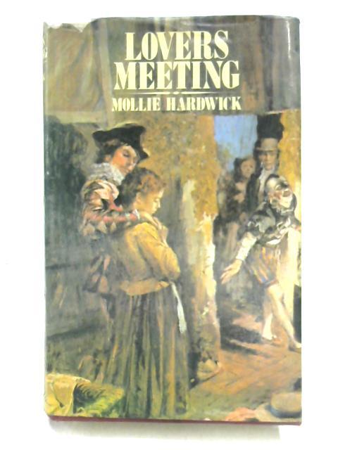 Lovers Meeting By Mollie Hardwick
