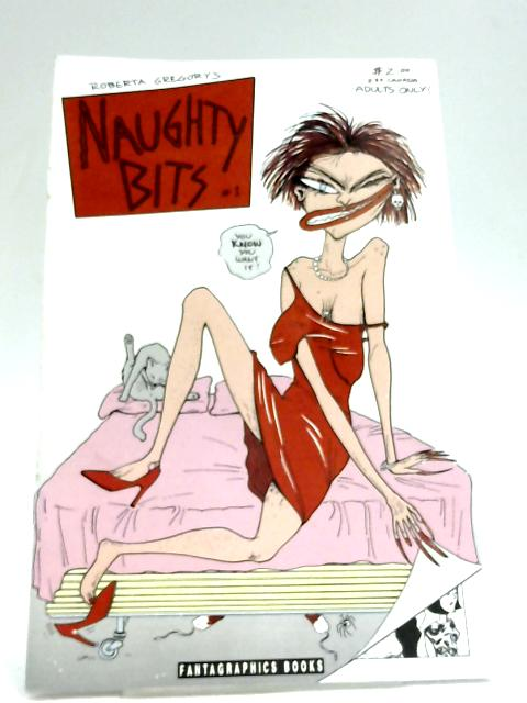Naughty Bits #1 by Roberta Gregory