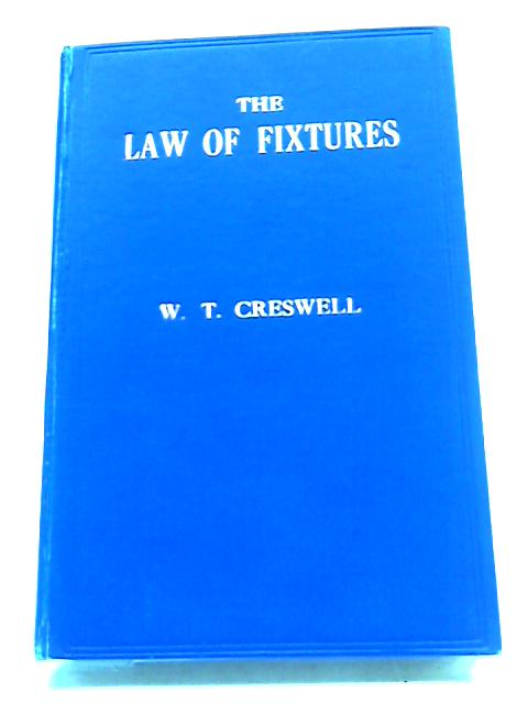 The Law of Fixtures By W.T Creswell