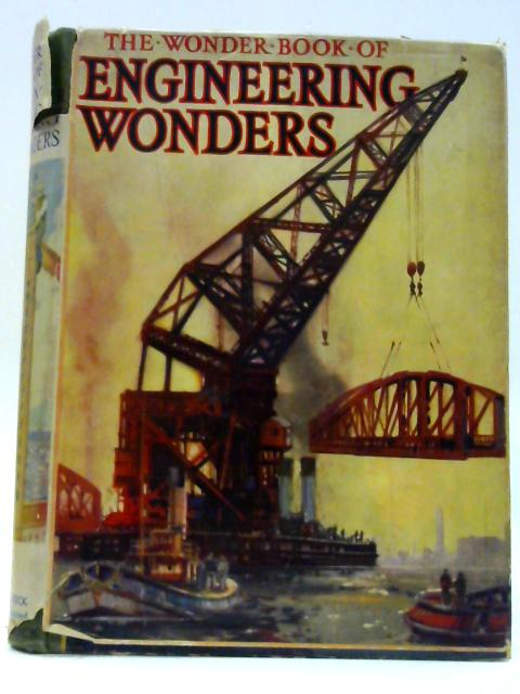 The Wonder Book Of Engineering Wonders By Golding , Harry ( Editor )