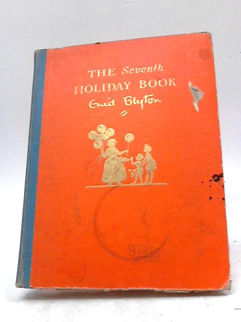 The Seventh Holiday Book by Enid Blyton