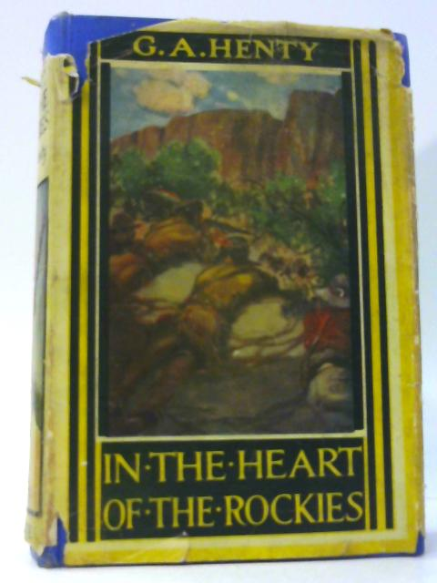 In the Heart of Rockies By G A Henty