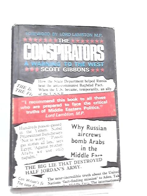 The Conspirators. A Warning To The West By Scott Gibbons