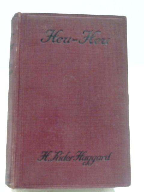 Heu-Heu, Or The Monster by H. Rider Haggard