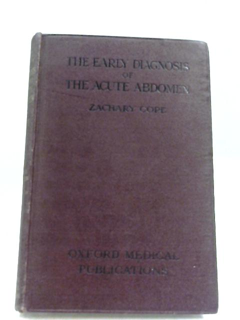 Early Diagnosis Of The Acute Abdomen By Zachary Cope