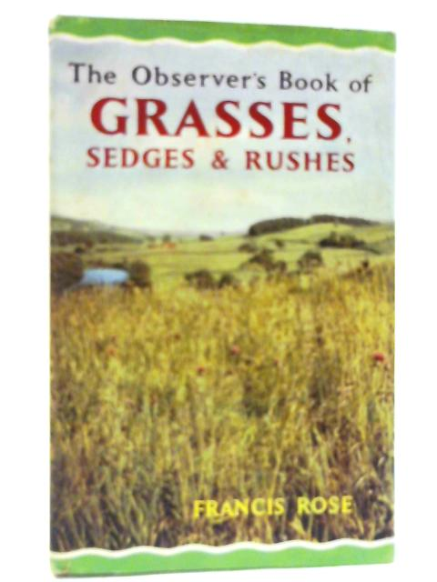 The Observer's Book of Grasses, Sedges and Rushes - English by Francis Rose