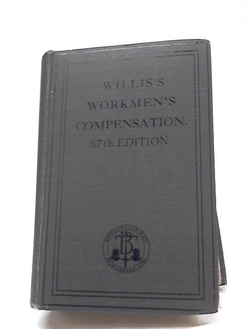 Willis's Workmen's Compensation 1925 1943 By Anon