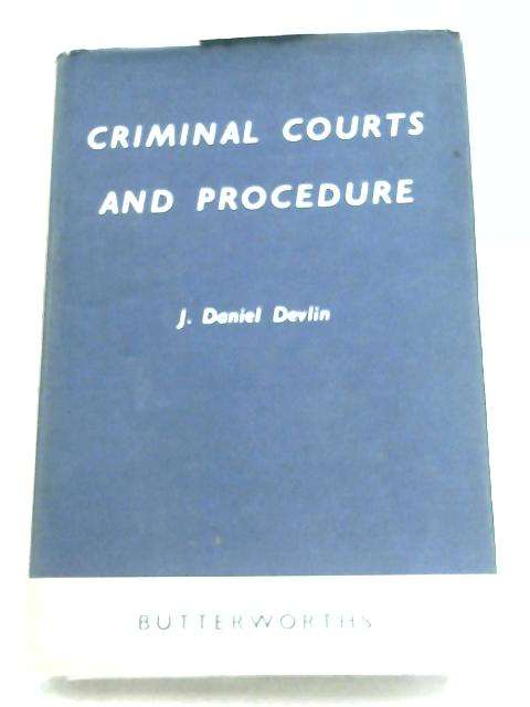 Criminal Courts And Procedure By J. Devlin