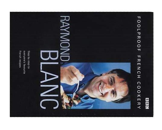 Foolproof French Cookery by Raymond Blanc