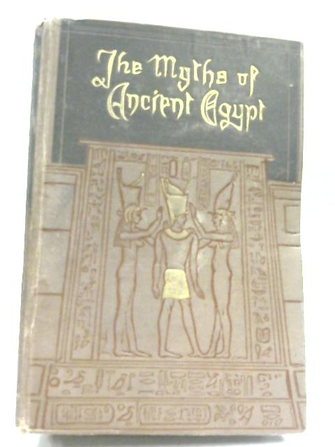 The Myths Of Ancient Egypt by Lewis Spence