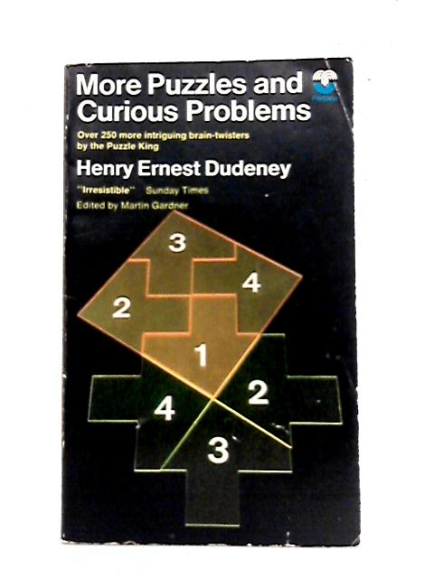 More Puzzles and Curious Problems By H.E. Dudeney