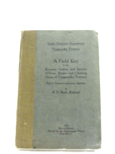 A Field Key To The Savanna, Genera and Species Of Trees By B. D. Burtt