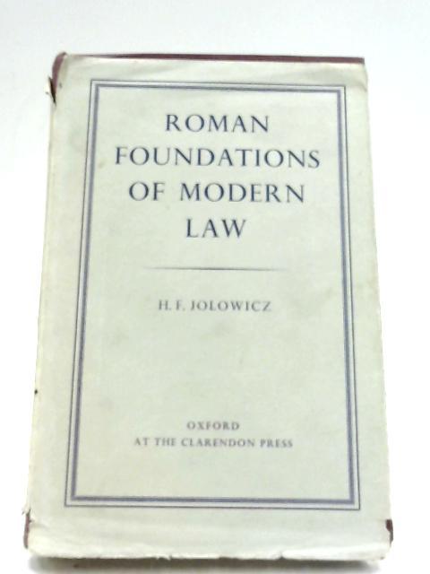 Roman Foundations Of Modern Law By H. F. Jolowicz