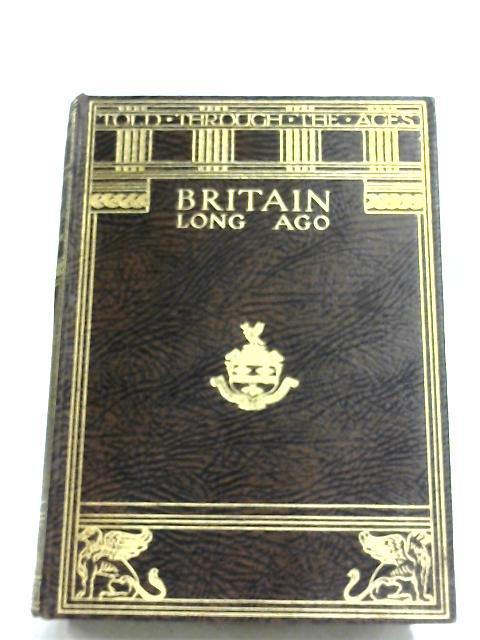 Britain Long Ago by E. M. Wilmot-Buxton