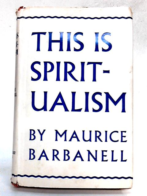 This is Spiritualism by Maurice Barbanell