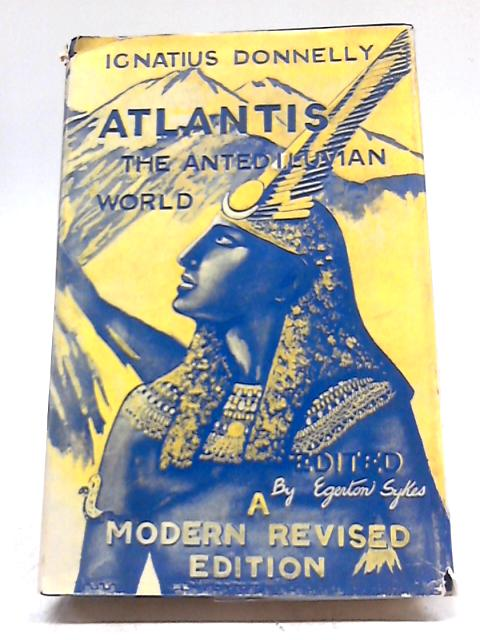 Atlantis: The Antediluvian World by I. Donnelly