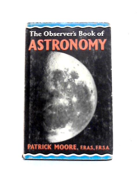 Observer's Book of Astronomy by Patrick Moore