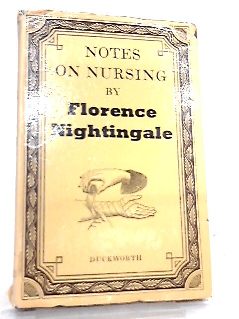 Notes on Nursing, What it is and What it is Not By Florence Nightingale