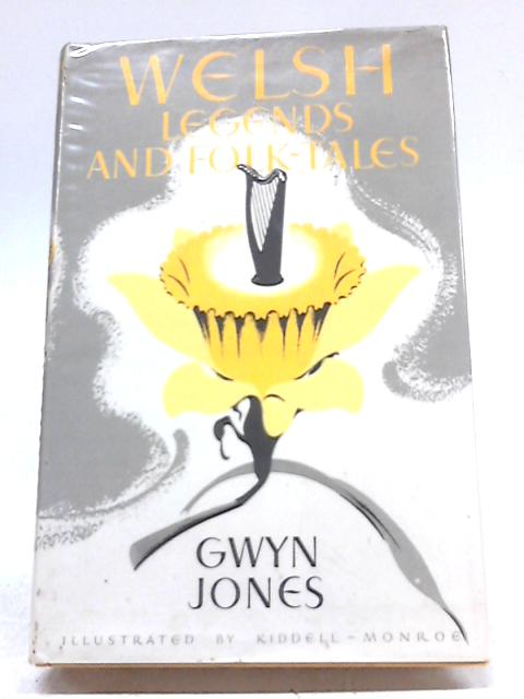 Welsh Legends And Folk-Tales by G Jones