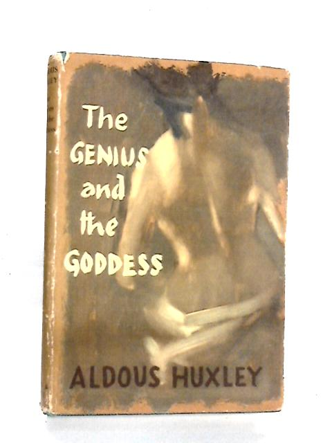 Genius and the Goddess by Huxley, Aldous