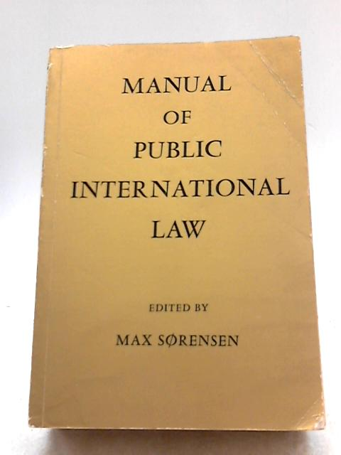 Manual of Public International Law By Sorensen, Max
