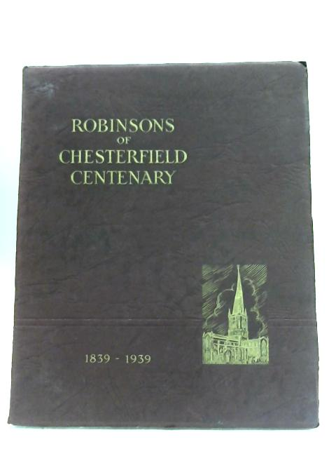 Robinsons Of Chesterfield Centenary by Robinson