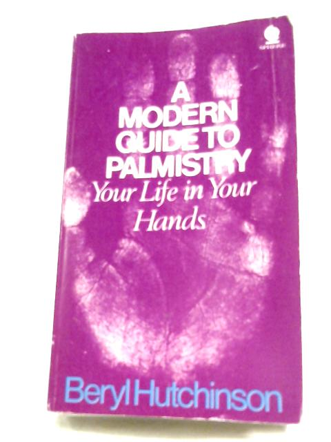 A Modern Guide To Palmistry by Beryl Hutchinson