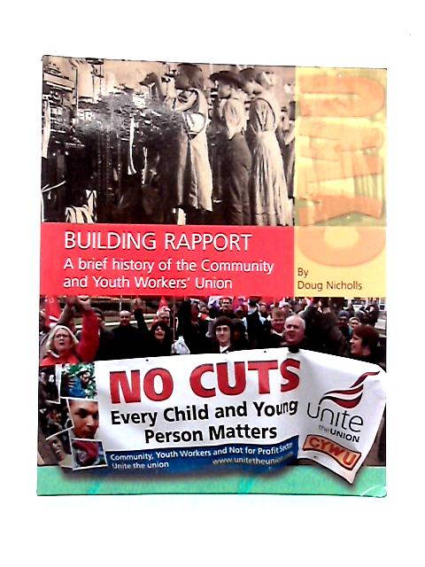 Building Rapport: A Brief History of the Community and Youth Worker's Union by Doug Nicholls