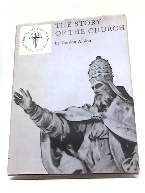The Story Of The Church By Gordon Albion