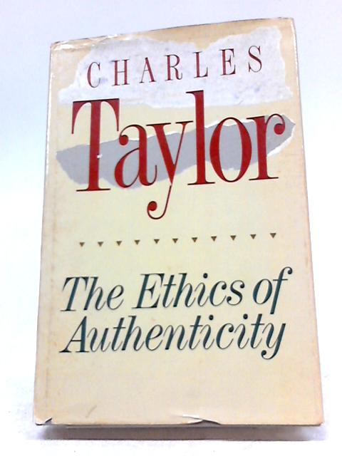 The Ethics Of Authenticity By Charles Taylor