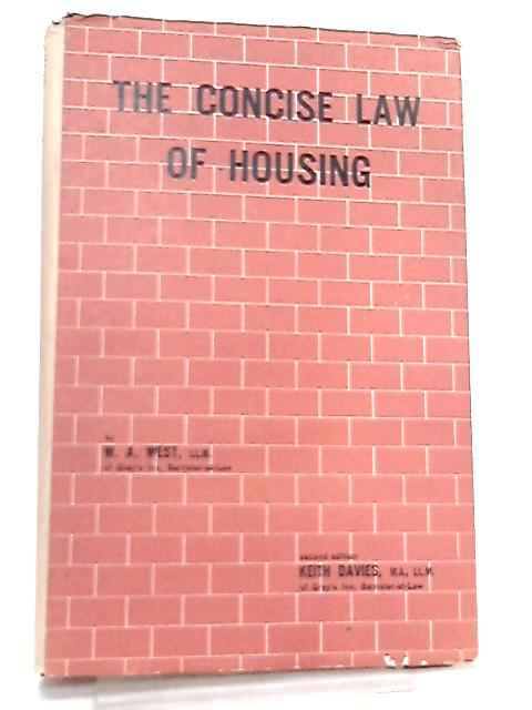 The Concise Law of Housing By W. A. West