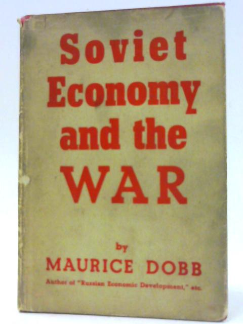 Soviet Economy & The War By Dobbs, Maurice