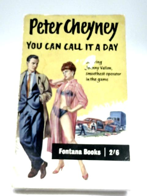 You Can Call It A Day By Peter Cheyney