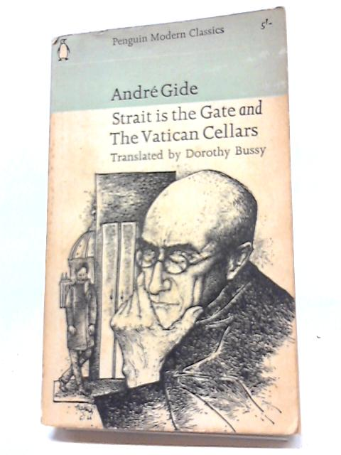 Strait Is The Gate, And, The Vatican Cellars (Penguin modern classics) by Andre Gide